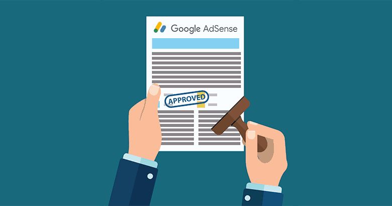 How to Get Approval For Google AdSense Easily