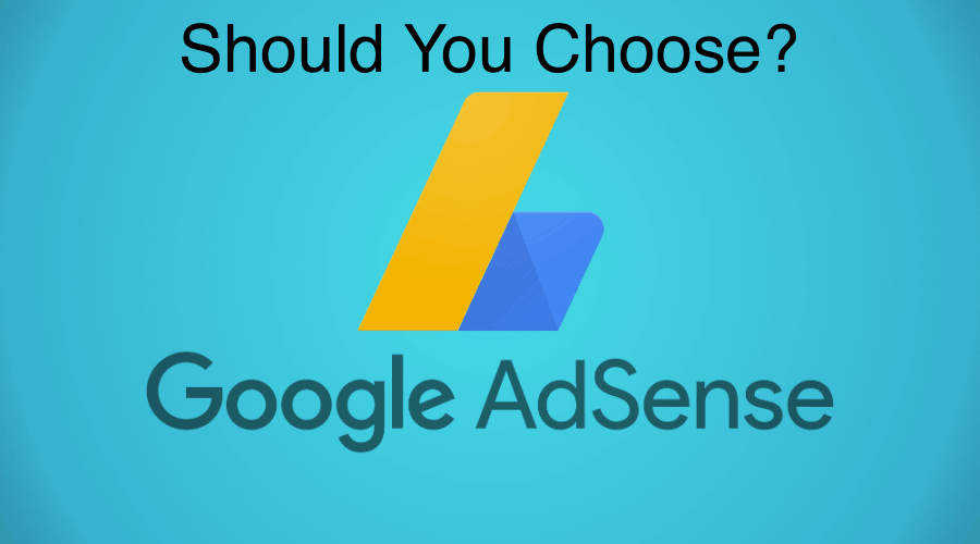 Google AdSense Should You Choose Benefits