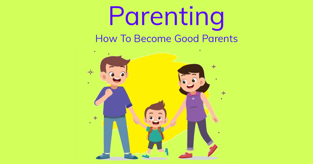 Top 10 Parenting Tips: How to Be a Good Parent