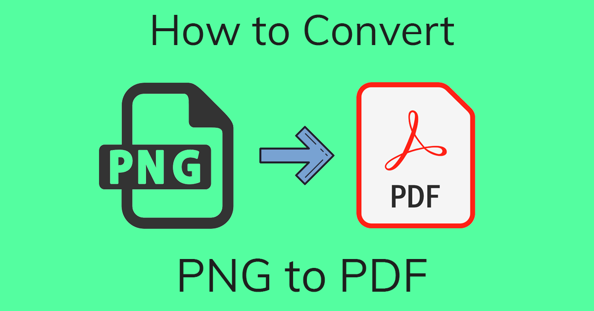 How to Convert PNG to PDF for Free