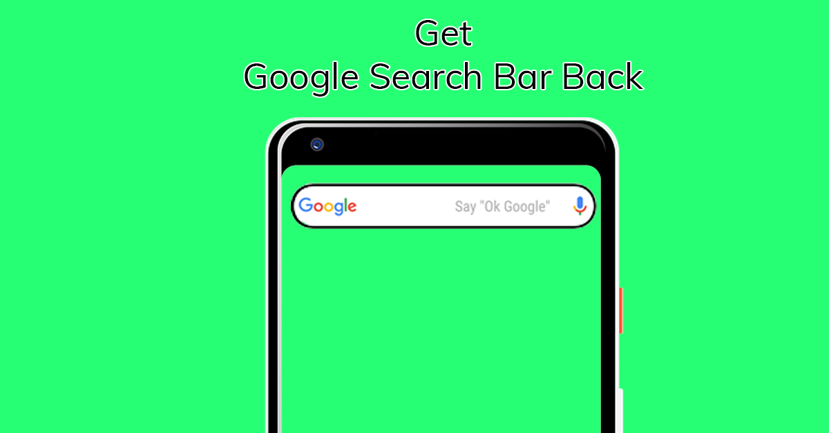 How to Get Google Search Bar Back on Android Screen?