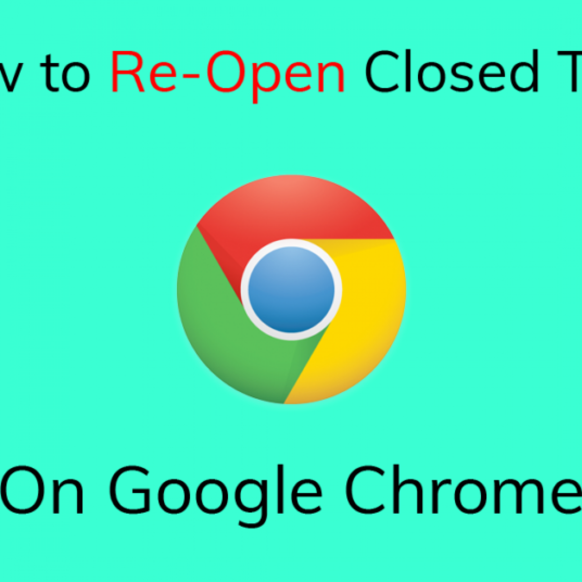 How to Reopen Closed Tabs in Chrome