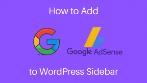 How to Add Google AdSense To Your WordPress Sidebar in 3 Minutes