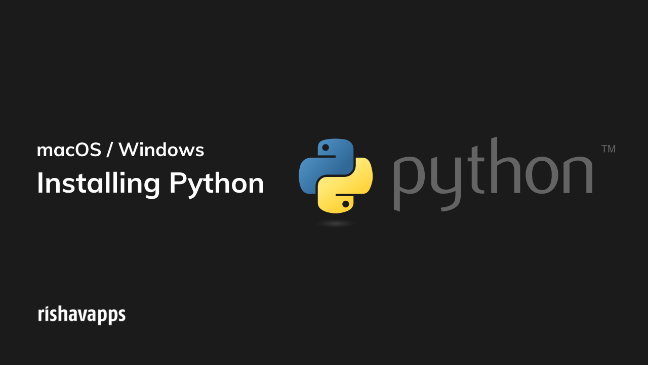 Installing Python on Mac/Windows – Complete Guide & Instructions